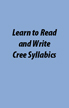 Learn to Read and Write Cree Syllabics