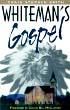 Whiteman's Gospel